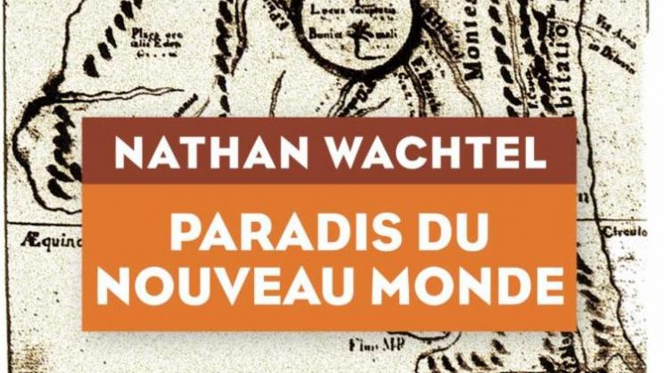 cover of the book Paradis du Nouveau Monde by Nathan wachtel